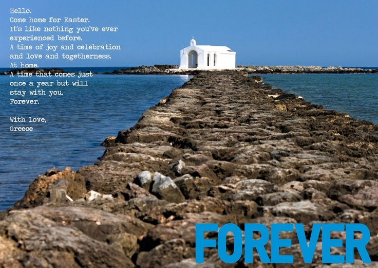 Greece. Forever.  Easter in Greece.  Peter Economides' campaign for Greece