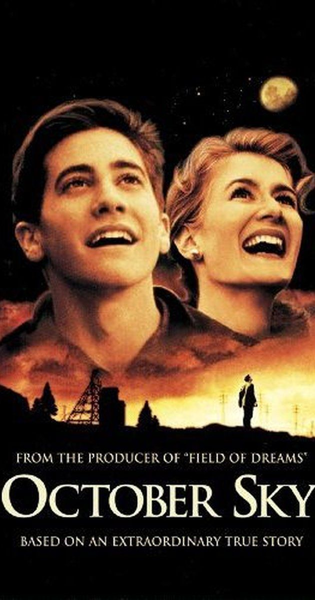 Directed by Joe Johnston. With Jake Gyllenhaal, Chris Cooper, Laura Dern, Chris Owen. The true story of Homer Hickam, a coal miner's son who was inspired by the first Sputnik launch to take up rocketry against his father's wishes.