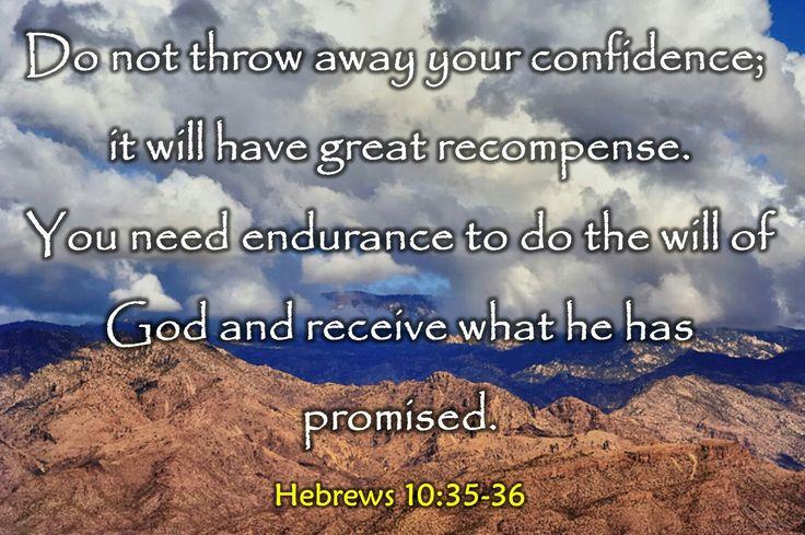 - Hebrews 10:35-36