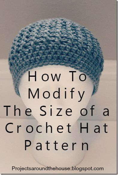 Projects Around the House: How To Modify The Size of a Crochet Hat Pattern