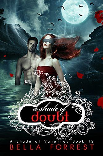 A Shade of Vampire 12: A Shade of Doubt by Bella Forrest