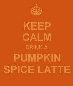 Keep Calm: Pumpkin Spice Latte, Fall Drinks, Fall Favorite, Seasons, Keep Calm Poster, Keepcalm, Pumpkin Spices Latte, Starbucks, Mottos