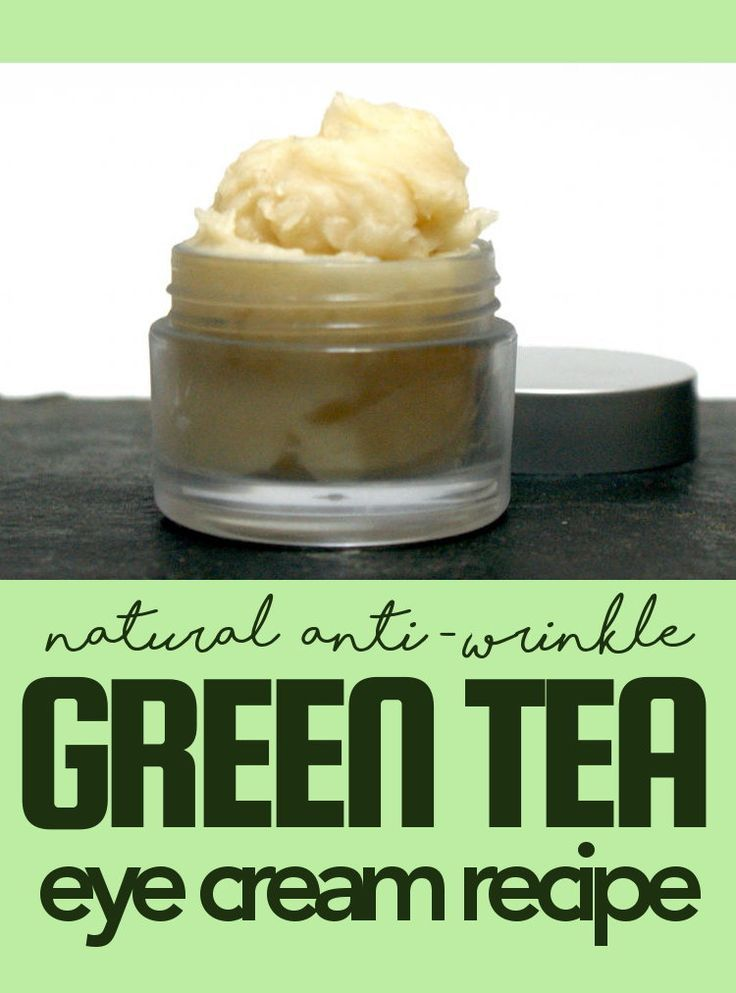 Anti Wrinkle Green Tea Eye Cream Recipe With Natural Ingredients Eye Cream Recipe Natural Anti Wrinkle Skin Care Recipes