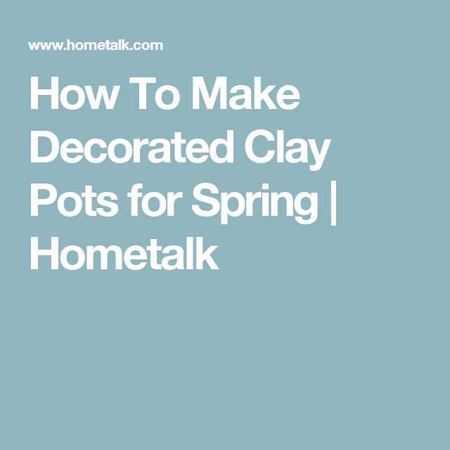 How To Make Decorated Clay Pots for Spring | Hometalk