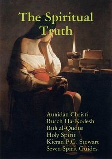 THE TRUTH OF GOD AND THE GODDESS ALMIGHTY,JESUS,MARY MAGDALENE,THE DIVINE COUNCIL,AND BEYOND.: THE SPIRITUAL TRUTH, A GUIDE INTO ALL TRUTH 2017.