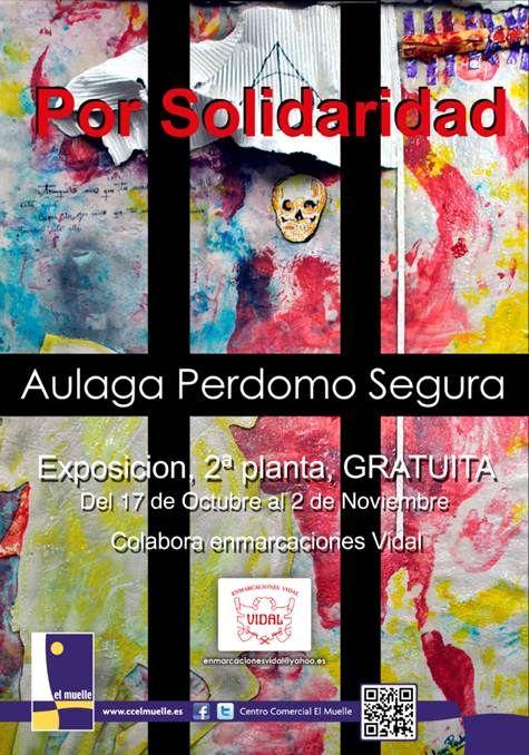 """¡¡Disfruten en el C.C. EL MUELLE de la nueva Exposición de Pintura de la artista Aulaga Perdomo Segura!! :D   Arte, Fuerza y Sentimiento se unen en su nuevo trabajo """"Por Solidaridad""""."""