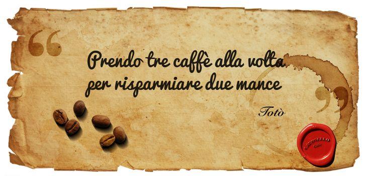 Corosello Caffè e le frasi celebri sul caffè - Totò -