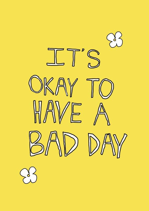 Wall Art It S Okay To Have A Bad Day In 2020 Bad Day Quotes Bad Day At Work Quotes Good Day Quotes