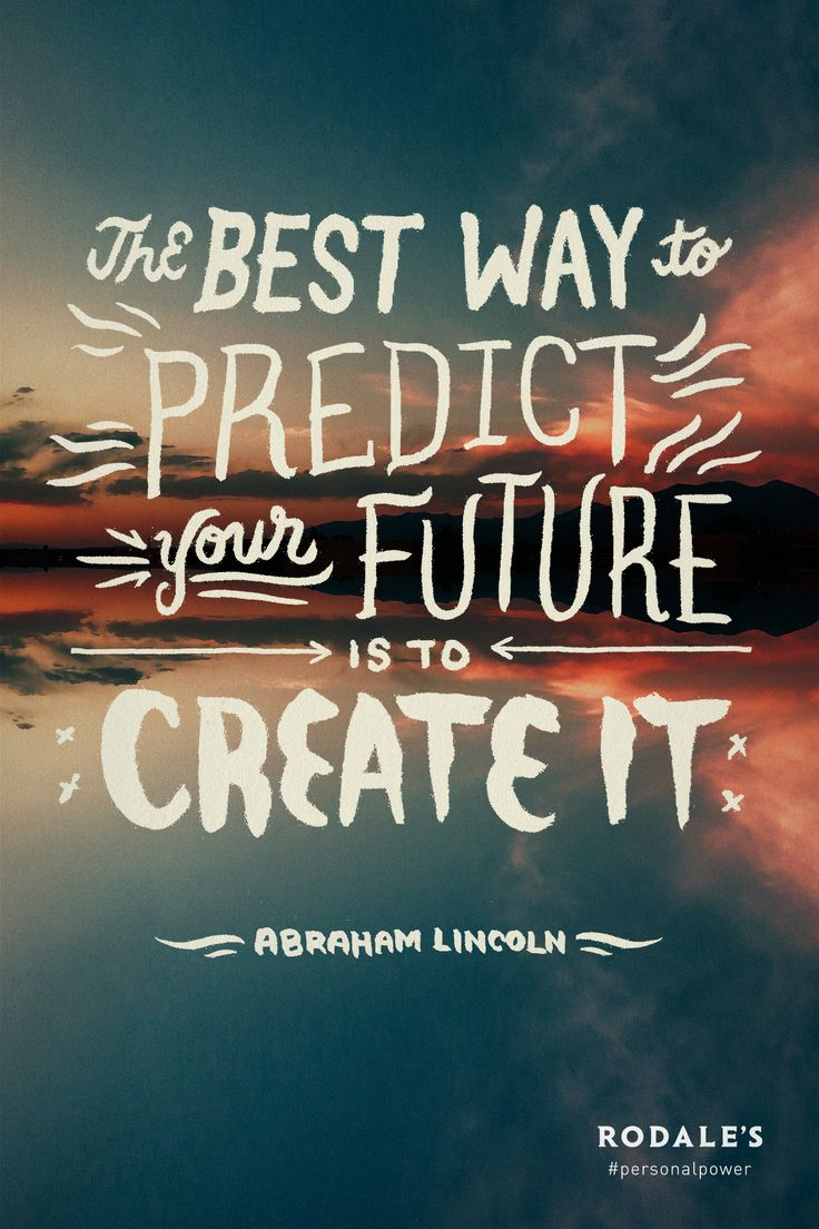 """""""The best way to predict your future is to create it.""""—Abraham Lincoln #PersonalPower Poster design by Grace Hwang"""