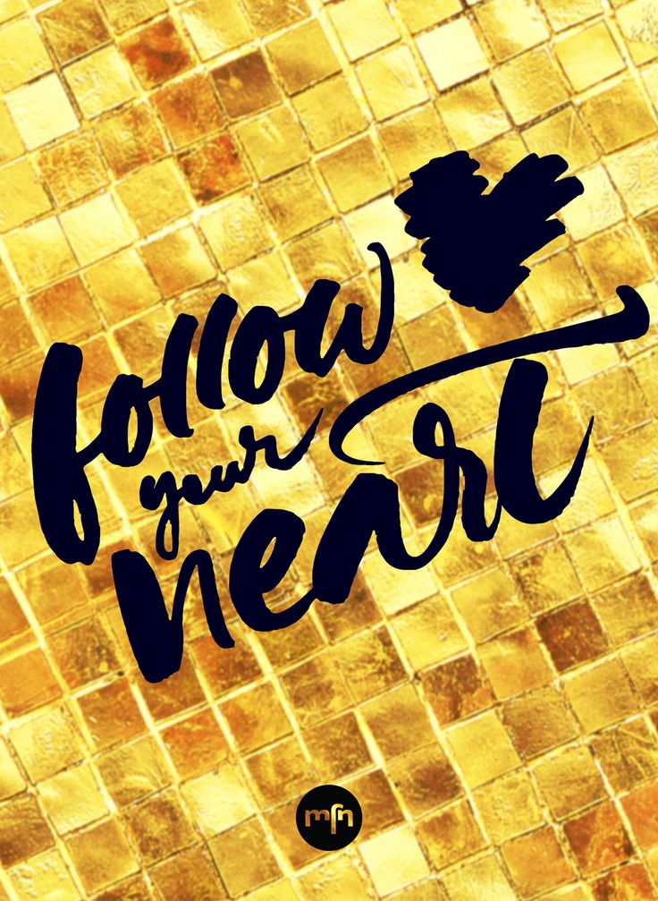 Inspiration to Follow Your Heart
