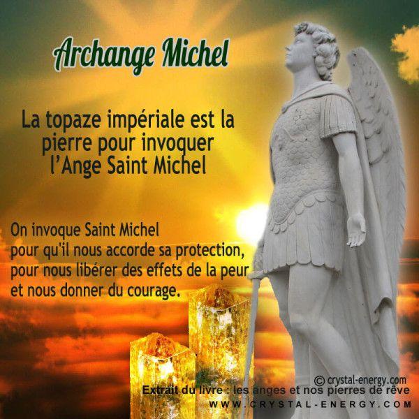 L'archange saint Michel (Michael) On invoque Saint Michel pour qu'il nous accorde sa protection, pour nous libérer des effets de la peur et nous donner du courage. Michel peut supprimer de nos vies le doute et la négativité pour les transformer en force et en courage.