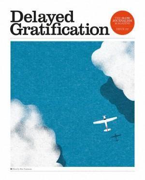 DELAYED GRATIFICATION #22