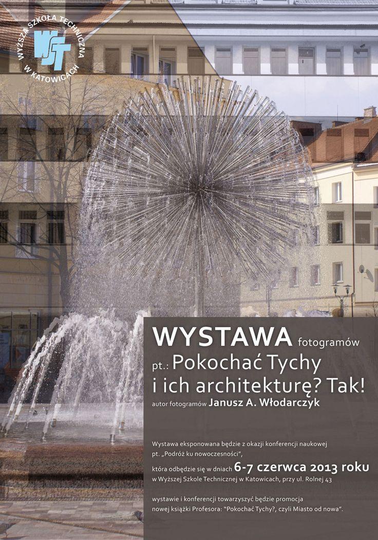 """""""Pokochać Tychy?, czyli Miasto od nowa"""" - wystawa fotogramów Janusza A. Włodarczyka"""