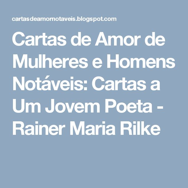 Cartas de Amor de Mulheres e Homens Notáveis: Cartas a Um Jovem Poeta - Rainer Maria Rilke