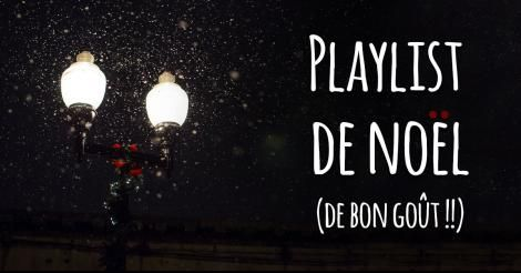 Playlist de Noël... de bon goût!