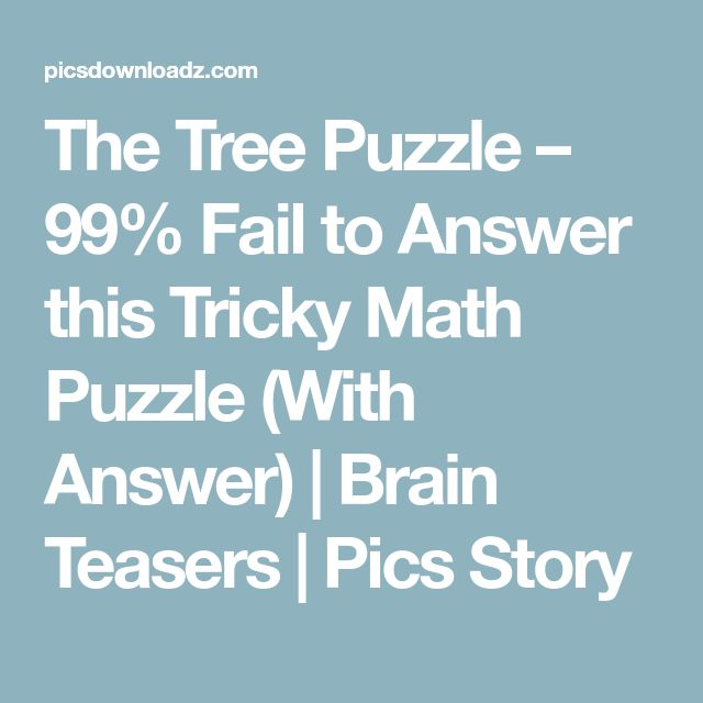 The Tree Puzzle – 99% Fail to Answer this Tricky Math Puzzle (With Answer) | Brain Teasers | Pics Story