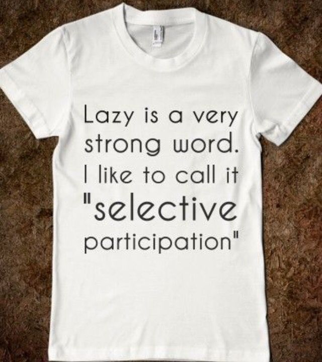 I do a lot of selective things...