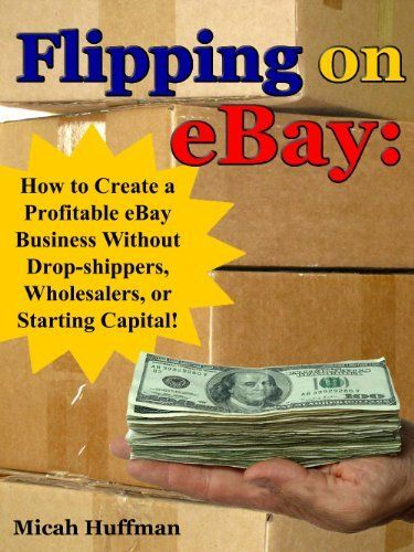 flipping on ebay how to create a profitable ebay business without drop shippers