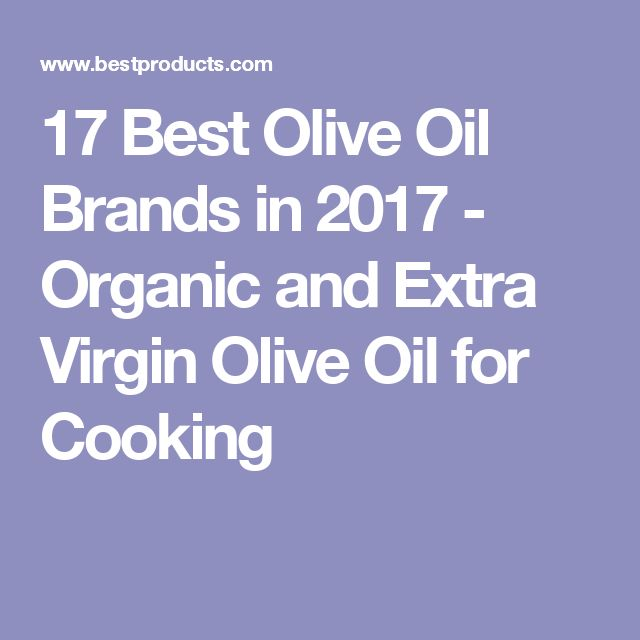 17 Best Olive Oil Brands in 2017 - Organic and Extra Virgin Olive Oil for Cooking