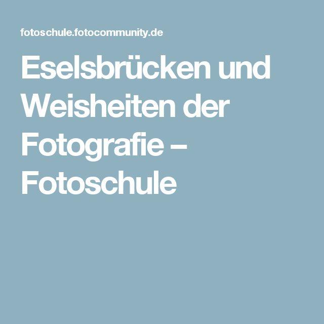 Eselsbrücken und Weisheiten der Fotografie – Fotoschule