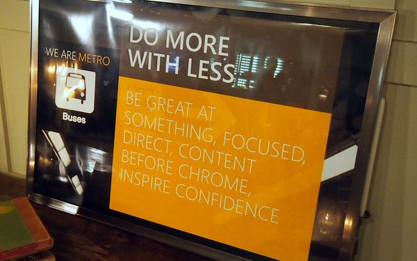 "Microsoft Metro - Do More with Less    ""Be great at something, focused, direct, content before chrome, inspire confidence.""  QTD mashable.com"