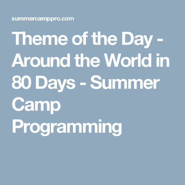 Theme of the Day - Around the World in 80 Days - Summer Camp Programming