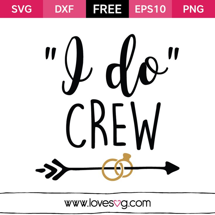 I Do Crew - Free SVG cut files - Wedding saying quote - Bridesmaid - Girls