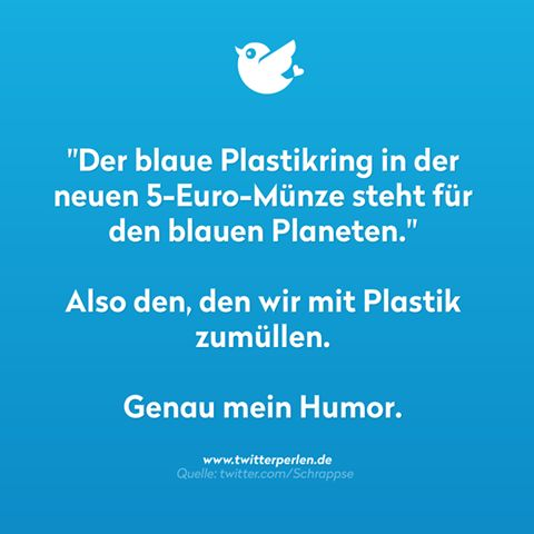 Der blaue Plastikring in der neuen 5 Euro Münze steht für den blauen Planeten. Also den, den wir mit Plastik zumüllen.