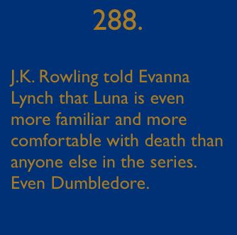 Well, Dumbledore is dead, so I'm pretty sure he's just a TAD more familiar with it than alive and well Luna Lovegood.....just saying