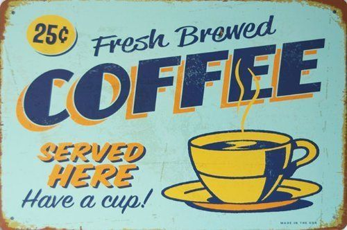 "ERLOOD Fresh Brewed Coffee Served Here Have a Cup- Retro Vintage Tin Sign 12"" X 8"" ERLOOD http://www.amazon.com/dp/B00R33KF7K/ref=cm_sw_r_pi_dp_Gdjewb19TBA59"