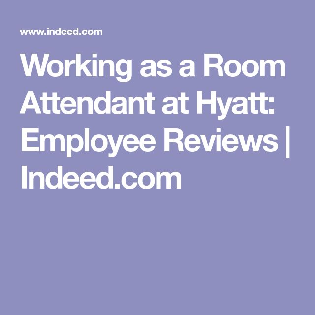 Working as a Room Attendant at Hyatt: Employee Reviews | Indeed.com