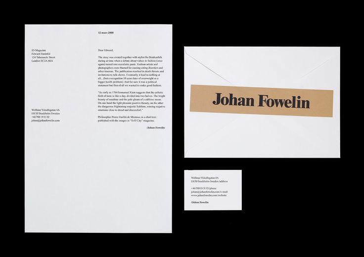 Identitet och hemsida för fotografen och konstnären Johan Fowelin. Logotype, typografi, textmallar, förpackningar, stationery m.m.  För att besöka hemsidan, klicka här, 2008.