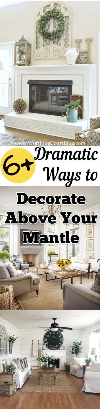 6+ Dramatic Ways to Decorate Above Your Mantle