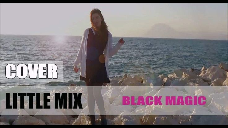 Little Mix-Black magic(cover by Butterfly)