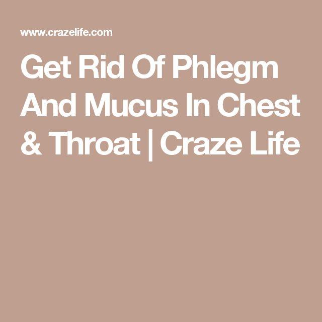 Get Rid Of Phlegm And Mucus In Chest & Throat | Craze Life