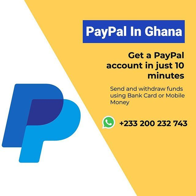 Need A Paypal Account In Ghana Get One In Just 10 Minutes Withdraw And Send Funds Using Bank Or Mobile Money Paypal Ghana Busin Accounting Paypal Get One