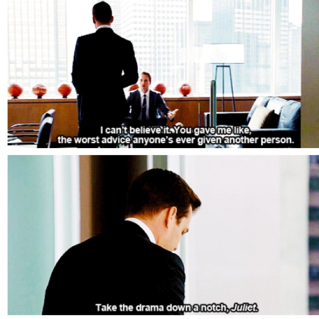 Suits haha oh harvey. I will be using this line.
