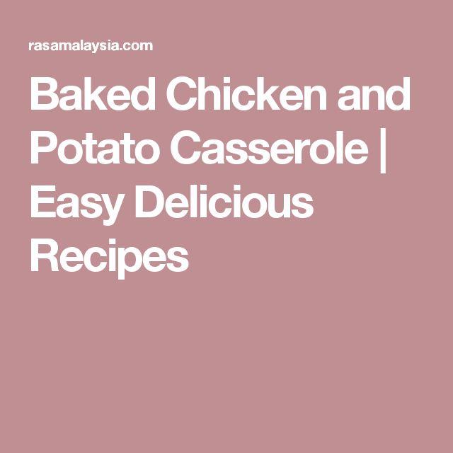 Baked Chicken and Potato Casserole | Easy Delicious Recipes