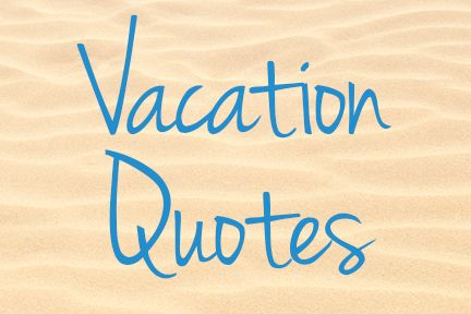 7a82b605134eb45c9bf7e703dc75607e--vacation-quotes-vacations.jpg