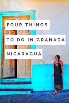 Four things you should do when visiting Granada, Nicaragua