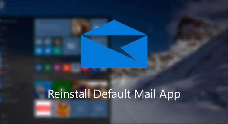 Uninstall and Reinstall Default Mail App in Windows 10