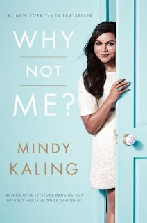 New Age Mama: Book Spotlight - Wy Not Me by Mindy Kaling
