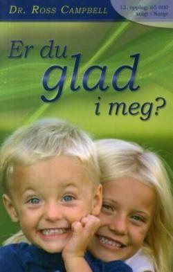 Er du glad i meg? : en bok om barneoppdragelse - om barns behov og foreldres ansvar