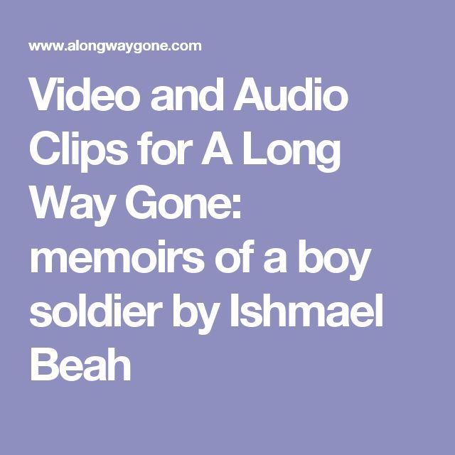 memoirs of a boy soldier essay Summary/recommendation of a long way gone memoirs of a boy soldier - book report/review example comments (0.