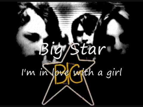 """I'm In Love With a Girl"" by Big Star (1974) 