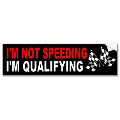 Funny bumper sticker for a driver with a lead foot