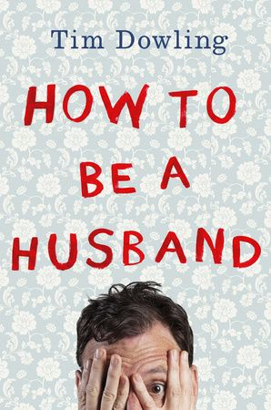 For Your Man on Valentine's Day: HOW TO BE A HUSBAND by Tim Dowling - A riotously funny book about how to be a good husband (not like he would know) by Tim Dowling, star columnist for The Guardian. Think Nick Hornby meets Dave Barry—with a hint of Modern Family.