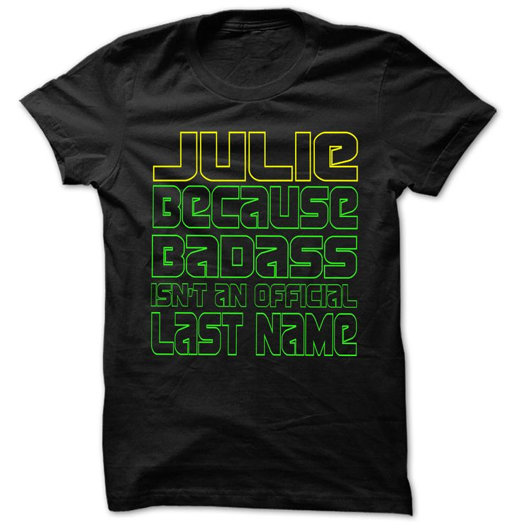 Badass Julie ᗕ - Cool Name Shirt !!!If you are Julie or loves one. Then this shirt is for you. Cheers !!!TeeForJulie Julie