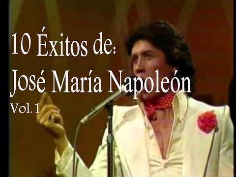 José María Napoleón 10 Éxitos Vol.1 (Recopilaciones) - YouTube