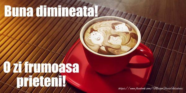 Felicitari de buna dimineata - Buna dimineata! O zi frumoasa prieteni! - mesajeurarifelicitari.com